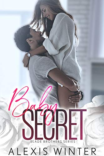 Baby Secret (Slade Brothers Book 3) Alexis Winter