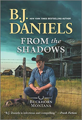 From the Shadows (A Buckhorn, Montana Novel Book 2) B.J. Daniels