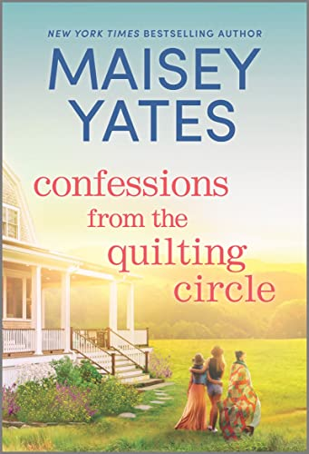 Confessions from the Quilting Circle: A Novel Maisey Yates