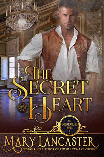 The Secret Heart (The Unmarriageable Series Book 6)  Mary Lancaster