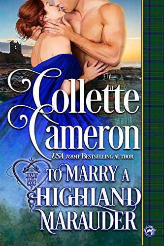 To Marry a Highland Marauder (Heart of Scot Book 7)  Collette Cameron