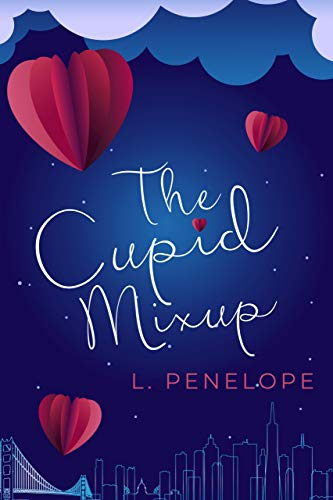 The Cupid Mixup (The Cupid Guild Book 1)  L. Penelope