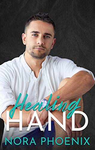 Healing Hand (Perfect Hands Book 5)  Nora Phoenix