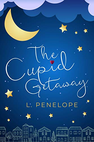 The Cupid Getaway (The Cupid Guild Book 2)  L. Penelope