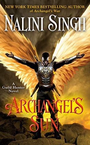 Archangel's Sun (A Guild Hunter Novel Book 13) Nalini Singh