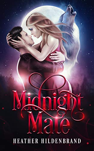 Midnight Mate: A Paranormal Romance Standalone  Heather Hildenbrand