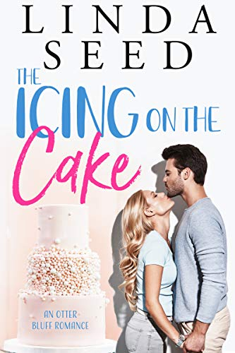 The Icing on the Cake (Otter Bluff Book 1) Linda Seed