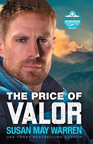 The Price of Valor (Global Search and Rescue Book #3) Susan May Warren