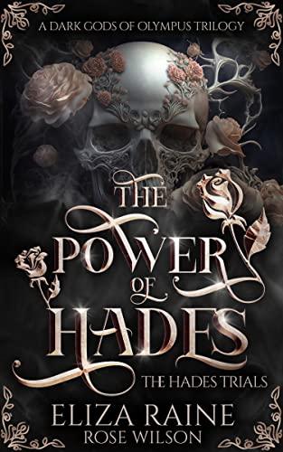 The Power of Hades: A Fated Mates Fantasy Romance (The Hades Trials Book 1)  Eliza Raine & Rose Wilson