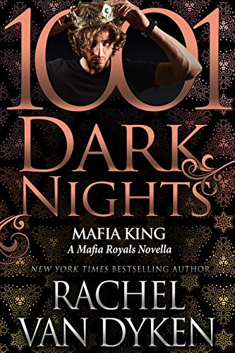 Mafia King: A Mafia Royals Novella Rachel Van Dyken