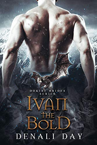 Ivan the Bold: A Fantasy Romance (Dokiri Brides Book 3) Denali Day