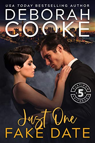 Just One Fake Date: A Contemporary Romance (Flatiron Five Fitness Book 1)  Deborah Cooke
