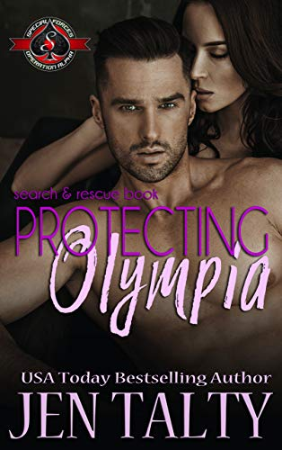 Protecting Olympia (Special Forces: Operation Alpha) (search & rescue Book 3)  Jen Talty and Operation Alpha
