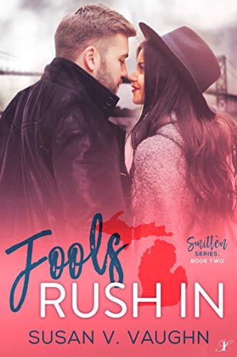 Fools Rush In (Smitten Series Book 2)  Susan V. Vaughn