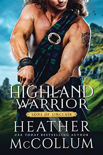 Highland Warrior (Sons of Sinclair Book 2) Heather McCollum