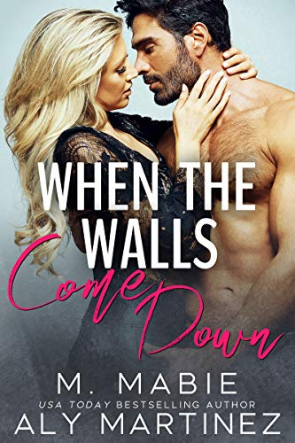 When the Walls Come Down: A Standalone Office Romantic Comedy  Aly Martinez and M. Mabie