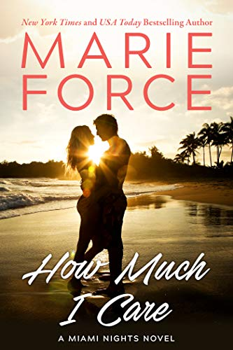 How Much I Care (Miami Nights Book 2) Marie Force