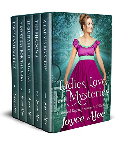Ladies, Love, and Mysteries: Historical Regency Romance Collection  Joyce Alec