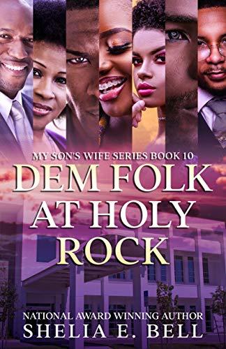 Dem Folk At Holy Rock (My Son's Wife Book 10) Shelia Bell
