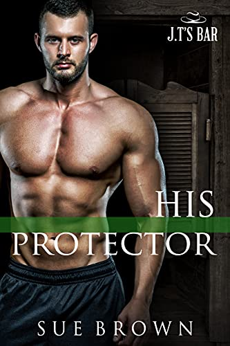 Alpha Protect: an action/adventure gay romance (J.T's Bar Book 5) Sue Brown