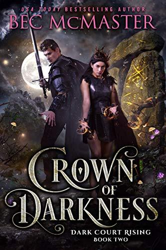 Crown of Darkness (Dark Court Rising Book 2) Bec McMaster
