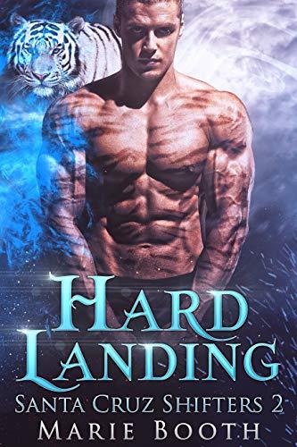 Hard Landing: Santa Cruz Shifters Book 2 - A m/m Paranormal Romance  Marie Booth