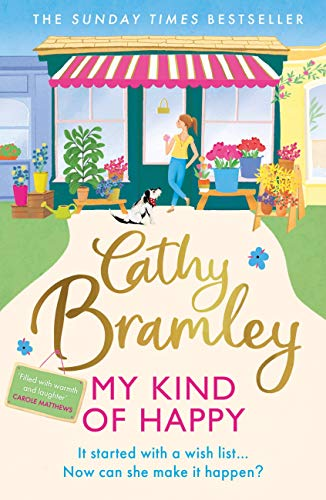 My Kind of Happy: The new feel-good, funny novel from the Sunday Times bestseller Cathy Bramley