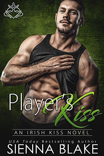Player's Kiss: An Enemies-to-Lovers Contemporary Romance (Irish Kiss Book 6)  Sienna Blake