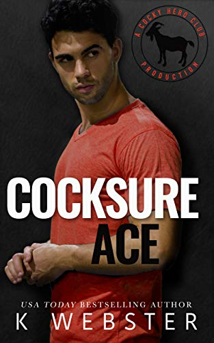 Cocksure Ace: A Hero Club Novel  K. Webster and Hero Club