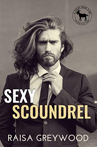Sexy Scoundrel: A Hero Club Novel  Raisa Greywood and Hero Club