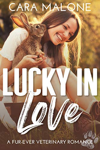 Lucky in Love: A Fur-ever Veterinary Romance  Cara Malone