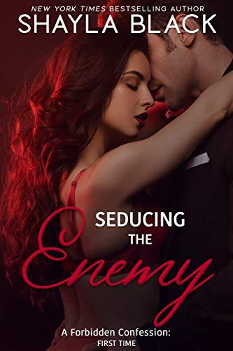 Seducing The Enemy (Forbidden Confessions Book 4) Shayla Black
