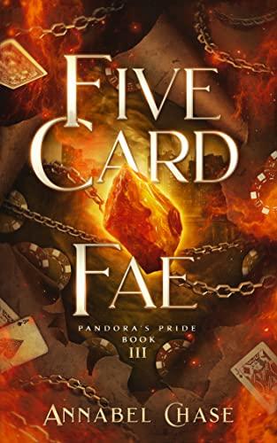 Five Card Fae (Pandora's Pride Book 3) Annabel Chase