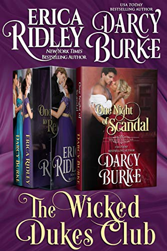 Wicked Dukes Club (Books 4-6): Boxed Set (The Wicked Dukes Club Collection Book 2) Erica Ridley and Darcy Burke