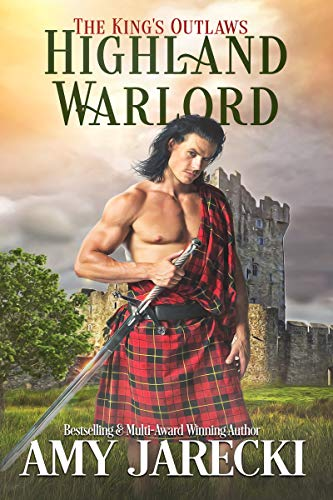 Highland Warlord (The King's Outlaws Book 1) Amy Jarecki