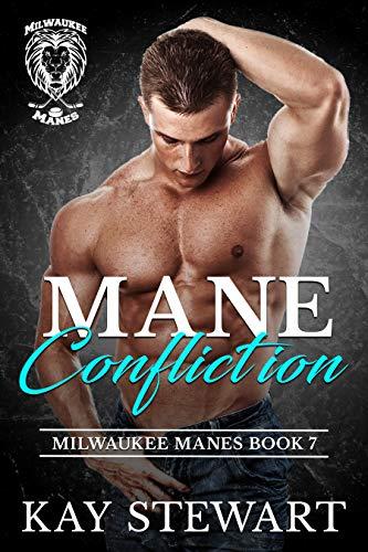 Mane Confliction (Milwaukee Manes Book 7)  Kay Stewart
