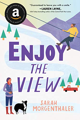 Enjoy the View (Moose Springs, Alaska Book 3) Sarah Morgenthaler