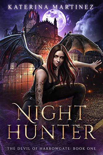 Night Hunter (The Devil of Harrowgate Book 1) Katerina Martinez