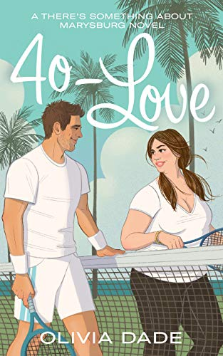 40-Love (There's Something About Marysburg Book 2)   Olivia Dade