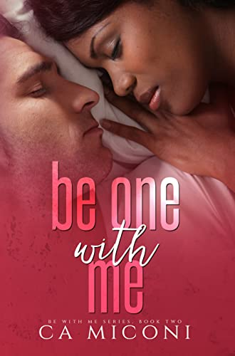 Be One with Me (Finding Love in Green Springs Book 2)  CA Miconi