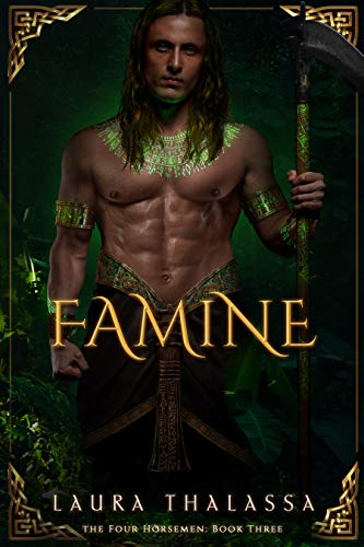 Famine (The Four Horsemen Book 3) Laura Thalassa