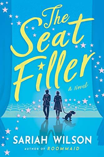 The Seat Filler: A Novel Sariah Wilson