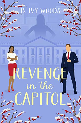 Revenge in the Capitol (In The Capitol Series Book 2) B. Ivy Woods