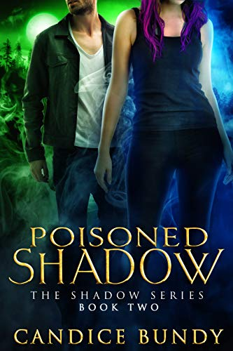 Poisoned Shadow: An Urban Fantasy Supernatural Detective Mystery (The Shadow Series Book 2)  Candice Bundy