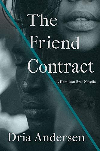 The Friend Contract (Hamilton Brothers Book 1)  Dria Andersen