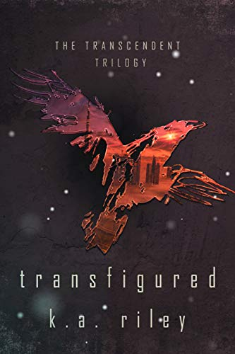 Transfigured (The Transcendent Trilogy Book 2) K. A. Riley