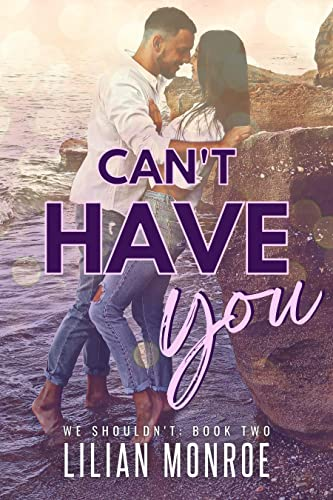 Can't Have You: A Stand-Alone Brother's Best Friend Romance  Lilian Monroe
