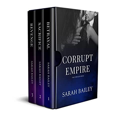 Corrupt Empire Series: A Dark Romance Boxset  Sarah Bailey