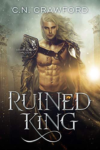 Ruined King (Night Elves Trilogy Book 2) C.N. Crawford