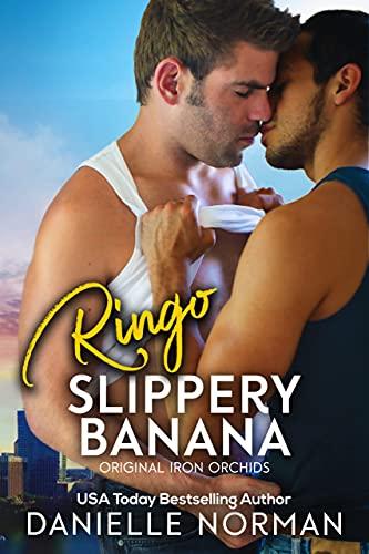 Ringo, Slippery Banana (Iron Orchids Book 7) Danielle Norman